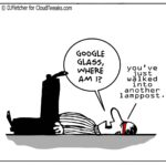 The Lighter Side Of The Cloud – Google Glass
