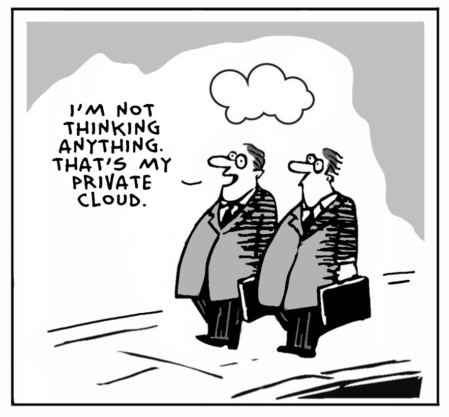 The Lighter Side Of The Cloud – My Private Cloud